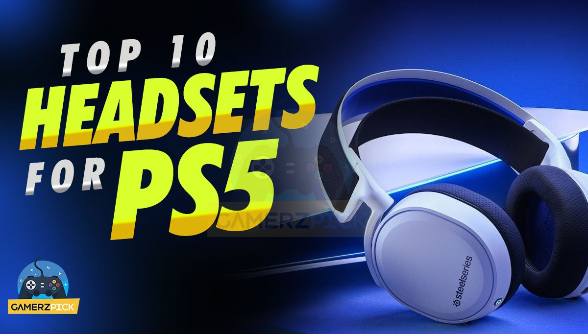 Best Gaming Headsets For PS5