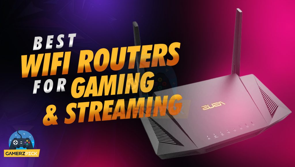 Best Wifi Routers for Gaming & Streaming