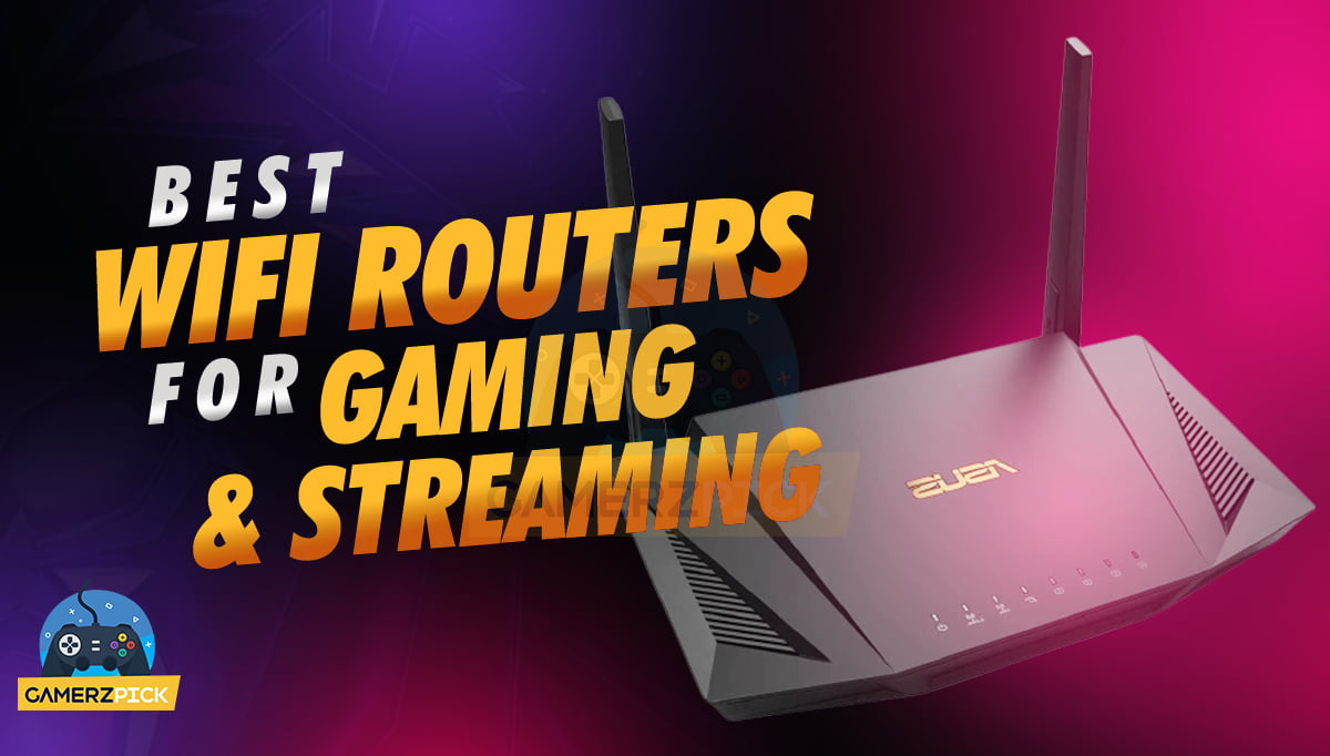 Best Wifi Routers for Gaming and Streaming