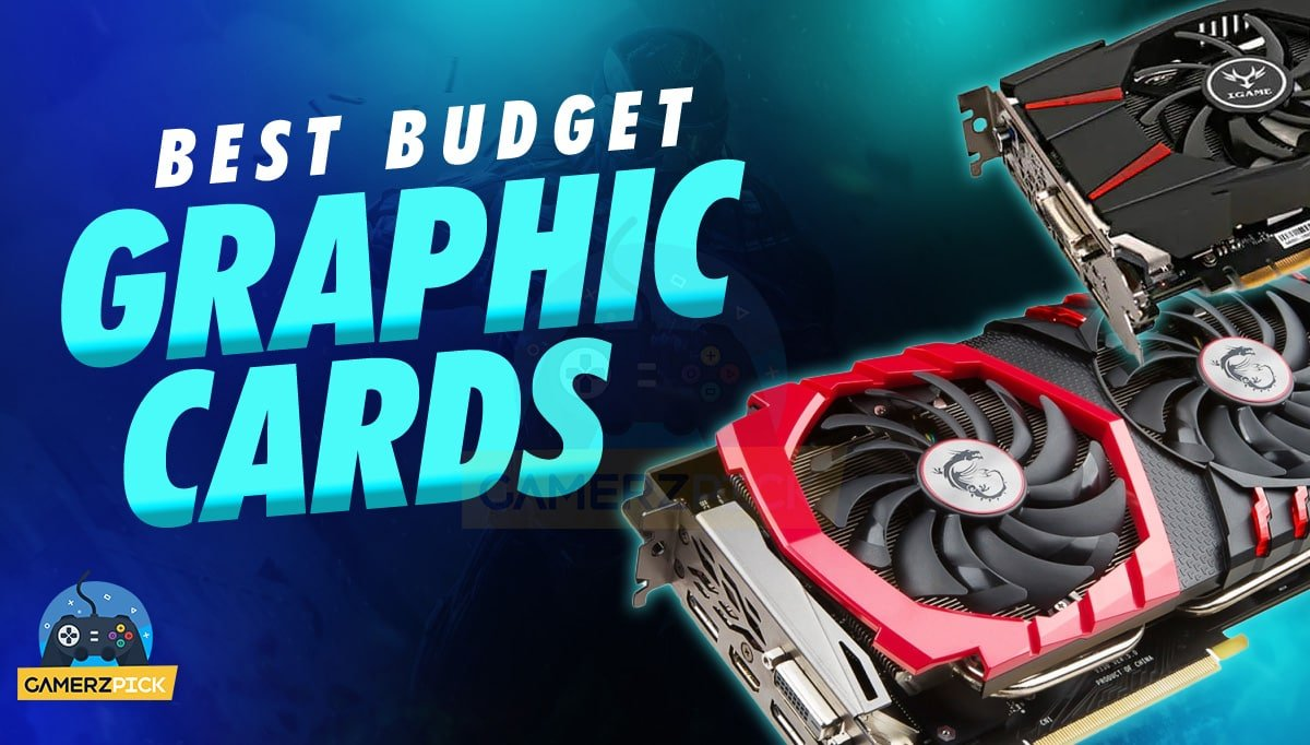 Best Budget Graphic Cards