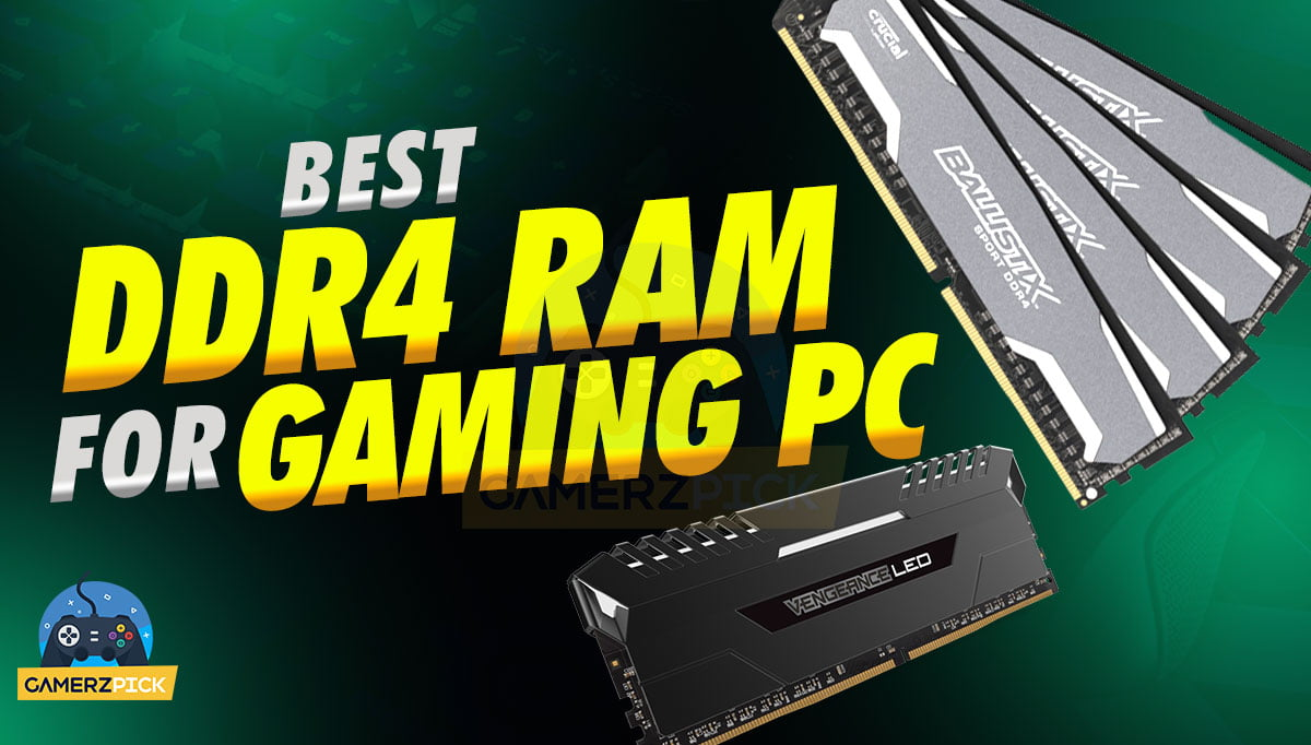 Best DDR4 Ram For Gaming