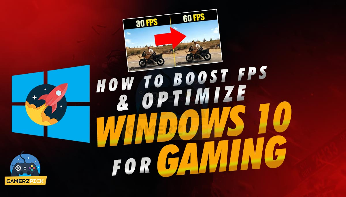 How to Boost FPS & Optimize Windows 10 For Gaming