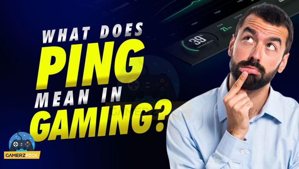 What Does Ping Mean in Gaming?